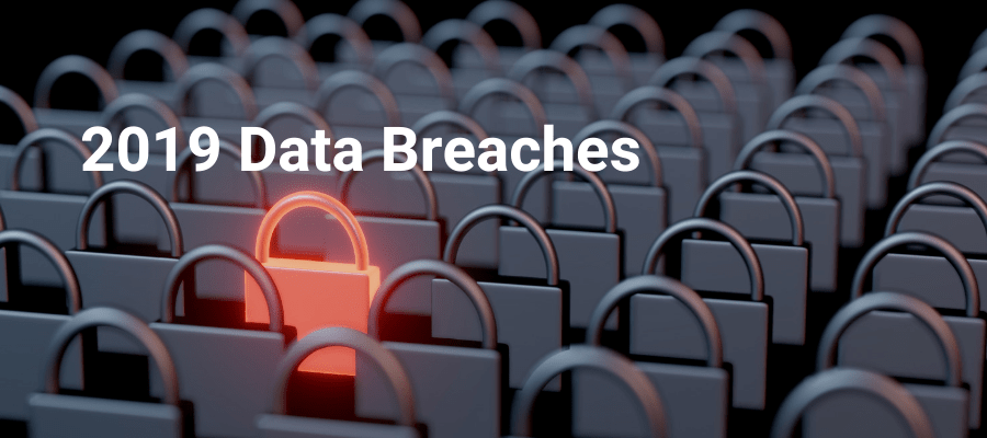 2019 Data Breaches: Reasons and How to Prevent Future Attacks